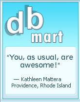 db Mart: You, as usual, are awesome!